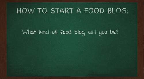 what-kind-of-food-blog-will-you-be