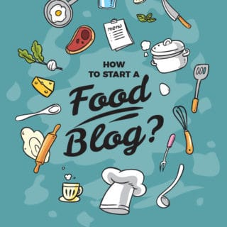 How To Start a Food Blog: Setting Up Your Blog