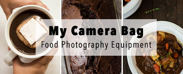 My Camera Bag – Food Photography Equipment