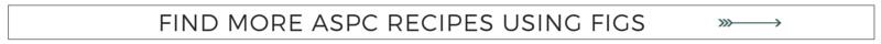 More Fig Recipes on ASPC