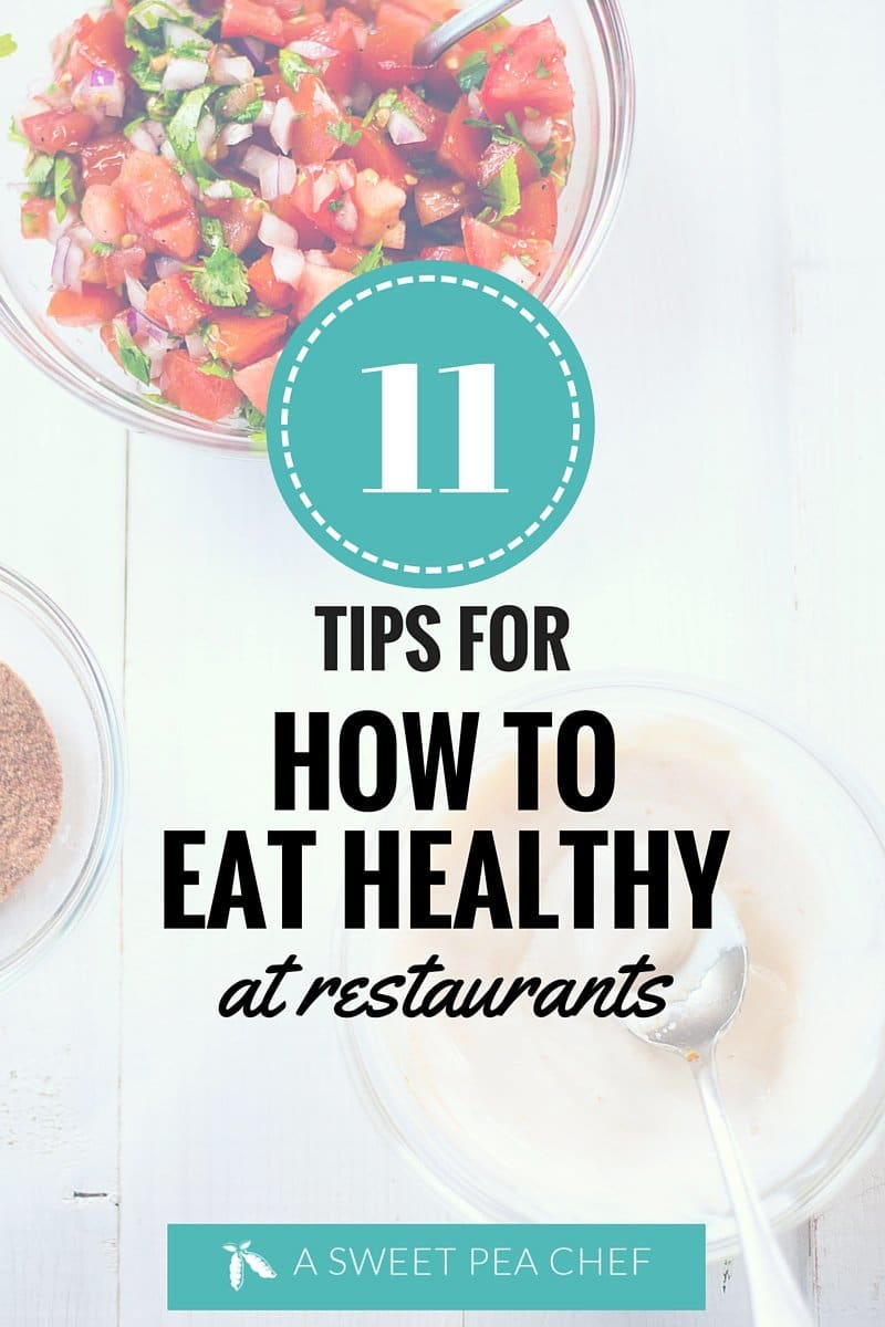 How To Eat Healthy At Restaurants | Eating healthy at restaurants can be tricky.  Follow my easy tips for how to eat healthy at restaurants.  Eating out healthy is possible! | A Sweet Pea Chef