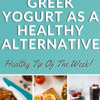 Greek Yogurt As A Healthy Alternative: Healthy Tip Of The Week!