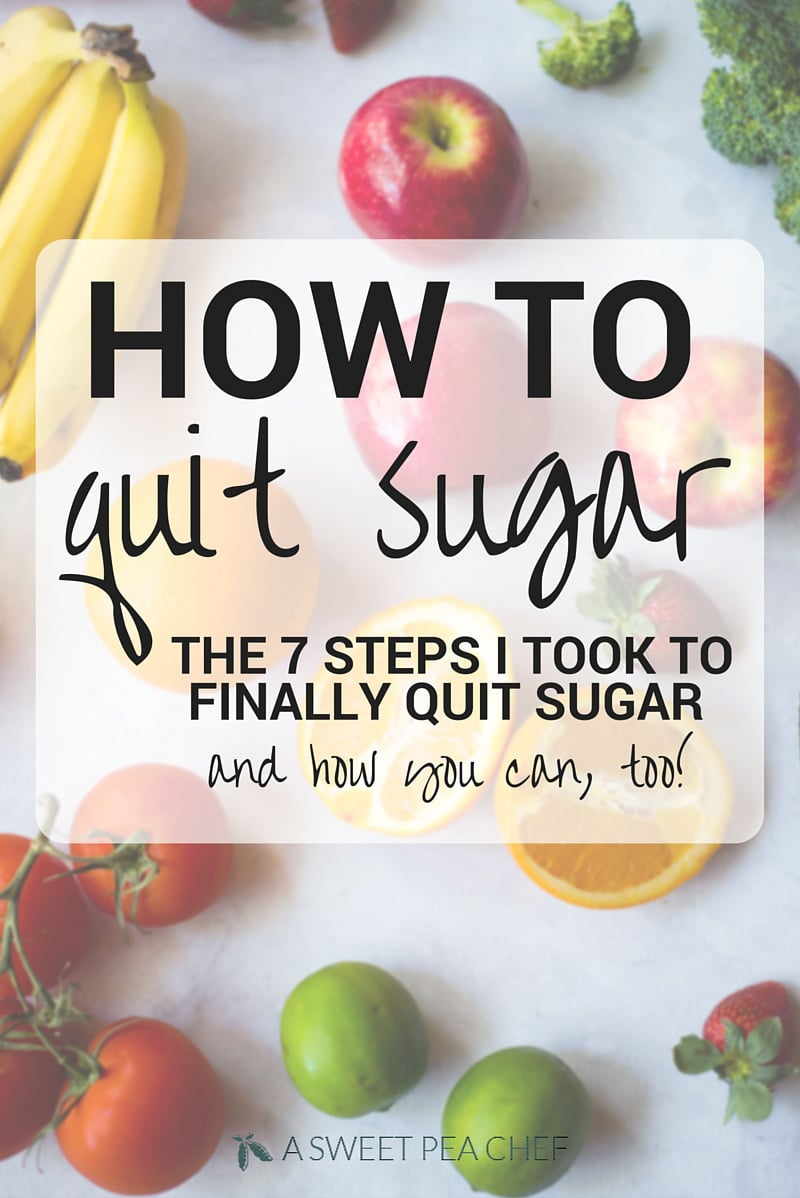 How To Quit Sugar | The 7 steps I took to quit sugar and how you can, too! | A Sweet Pea Chef