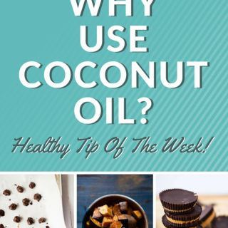 Why Use Coconut Oil | Healthy Tip Of The Week! | A Sweet Pea Chef