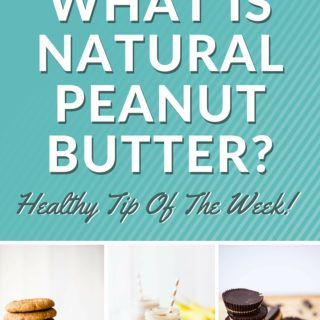 What Is Natural Peanut Butter? — Healthy Tip Of The Week!