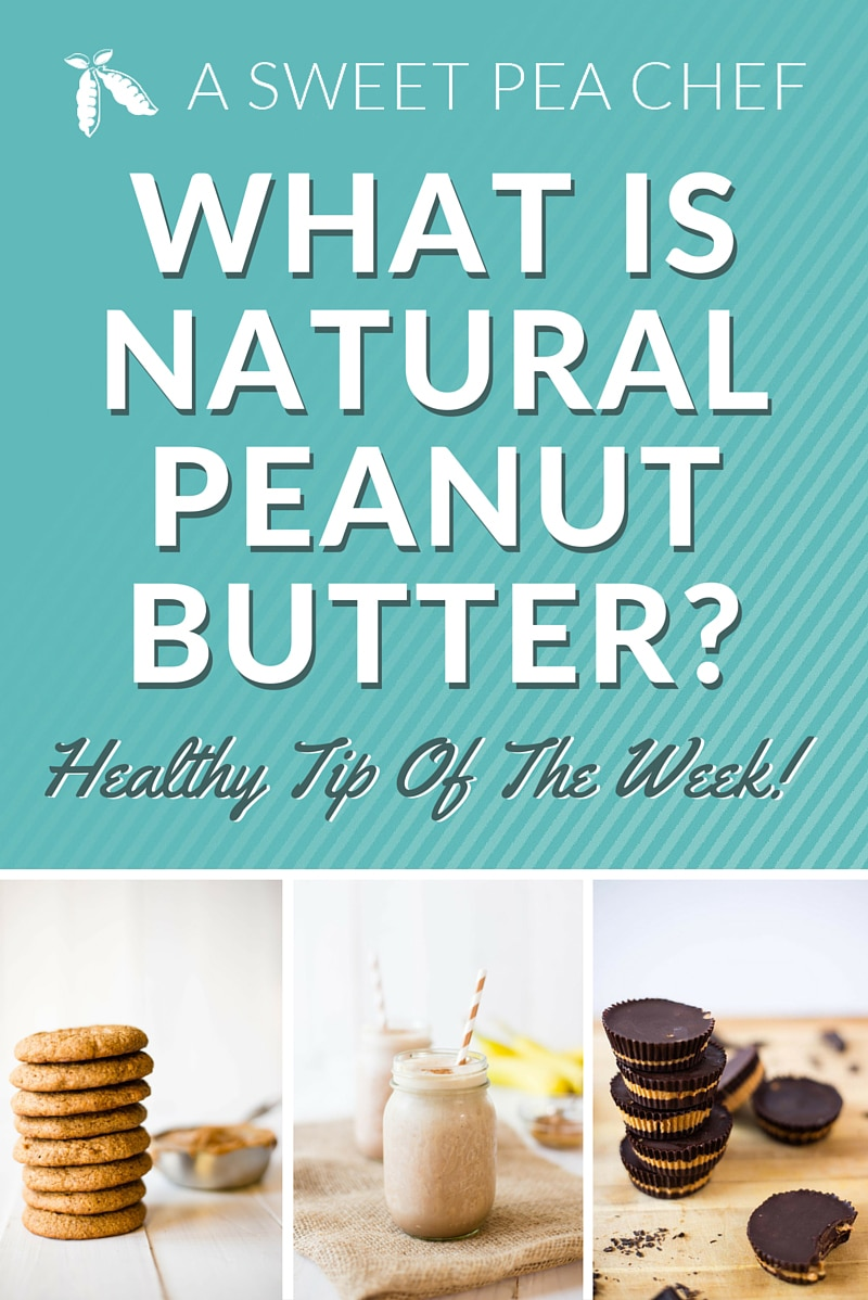 What is Natural Peanut Butter? | An answer to one of the most common questions I get asked about ingredients plus how to pick out clean peanut butter. | A Sweet Pea Chef
