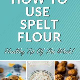 How To Use Spelt Flour - Healthy Tip Of The Week!