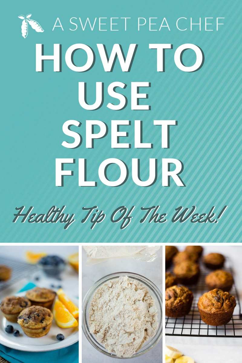 How To Use Spelt Flour | Healthy Tip Of The Week! A Sweet Pea Chef