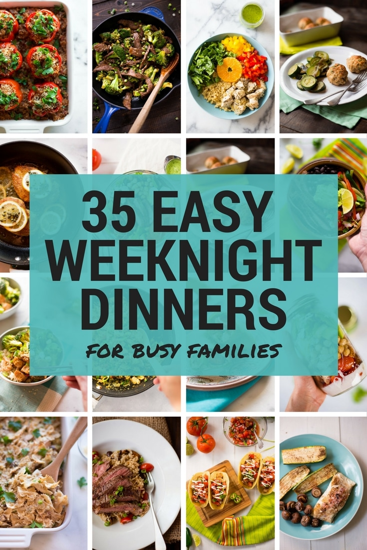 35 Easy Weeknight Dinners For Busy Families A Sweet Pea Chef