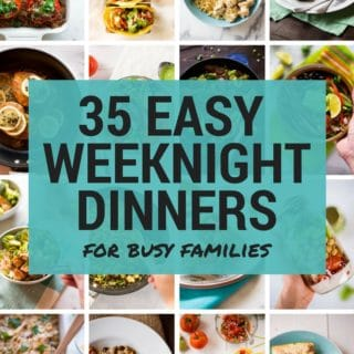 35 Easy Weeknight Dinners for Busy Families