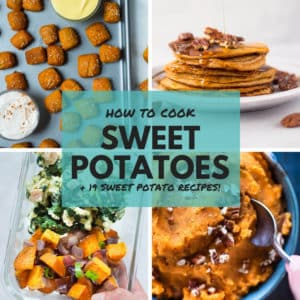 How To Cook Sweet Potatoes + 19 Easy Sweet Potato Recipes