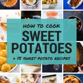 How To Cook Sweet Potatoes + 15 Sweet Potato Recipes