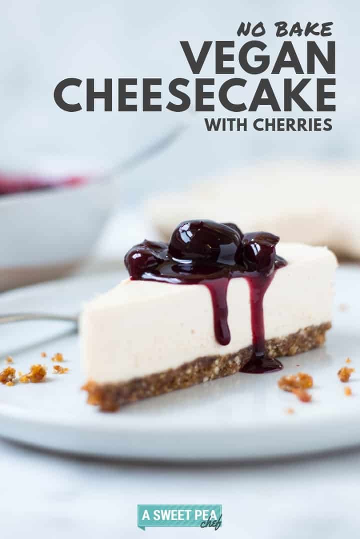 Healthy No Bake Cherry Vegan Cheesecake | This Healthy No Bake Cherry Vegan Cheesecake is not only vegan and no bake but also delicious and packed with nutrients | A Sweet Pea Chef