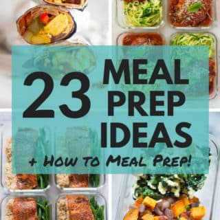 How to Meal Prep + 23 Meal Prep Ideas | Looking for a way to eat healthy, save time, and cook delicious meals for the entire family? Meal prep is the solution! Learn how to meal prep and discover 23+ meal prep ideas that will make your life easier, better, and tastier. | A Sweet Pea Chef #mealprepideas #mealprep