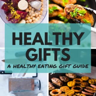 Healthy Gifts (A Healthy Eating Gift Guide!)