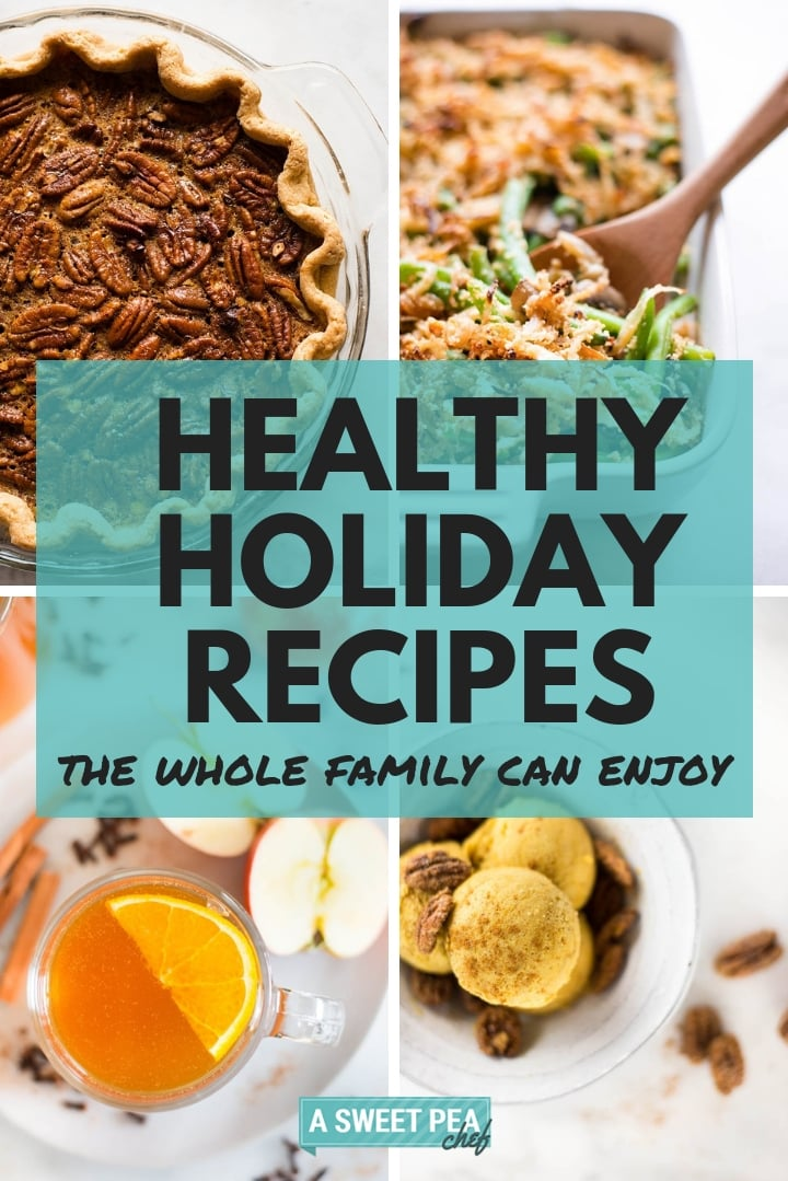31 Easy And Delicious Healthy Holiday Recipes (Your Whole Family Will Enjoy!) | Use this Healthy Holiday Recipes list to create a healthy holiday menu. The list consists of easy healthy holiday recipes including holiday dishes, sides, and healthy desserts that are easy to make and able to please everybody's tastebuds. | A Sweet Pea Chef #healthyholidayrecipes #holidayrecipes