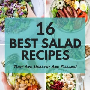 16 Best Salad Recipes (That Are Healthy And Filling!)