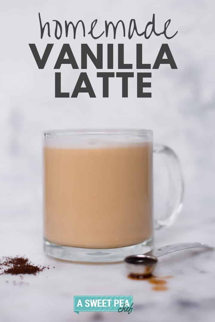 My Go-To Vanilla Latte Recipe (Ready in Less Than 10 Minutes!) | Tired of paying too much in cash and calories for coffee shop lattes?  Learn how to make a vanilla flavored latte at home that is refined sugar-free, healthy, and delicious in less than 10 minutes. | A Sweet Pea Chef #vanillalatte #latte