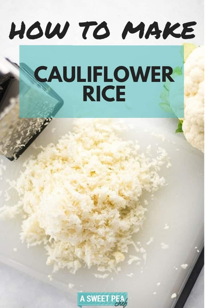 How to Make Cauliflower Rice | Learn what is cauliflower rice, how to make it, how to cook it, and other useful tips | A Sweet Pea Chef