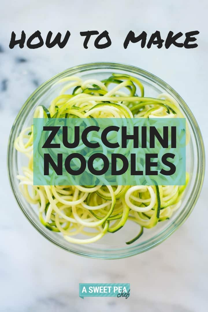 How to Make Zucchini Noodles (Zoodles) | Tips for making zucchini noodles, a healthy and low-carb pasta alternative | A Sweet Pea Chef