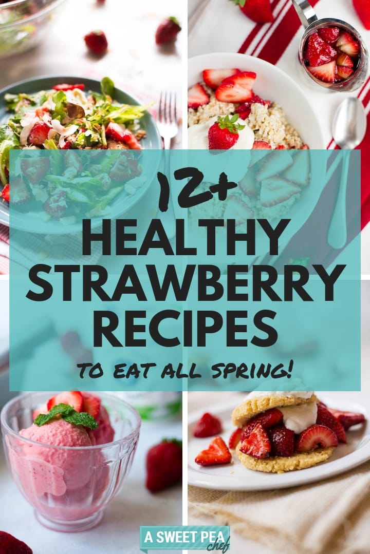 Why You Should Eat More Strawberries + 12 Amazing Strawberry Recipes