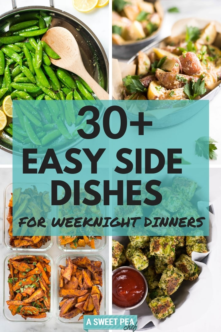 30+ Easy Side Dishes for Weeknight Dinners • A Sweet Pea Chef