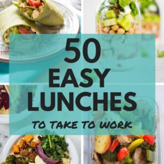 50 Easy Lunches To Take To Work | Easy lunches - how to make them, tips, and lunch recipes to take to work | A Sweet Pea Chef