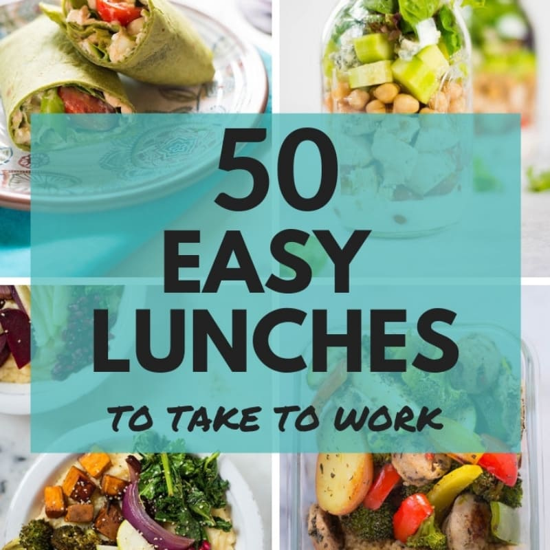 50 Easy Lunches To Take To Work So You Love Lunch A Sweet Pea Chef