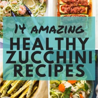14 Amazing Healthy Zucchini Recipes | My 14 best zucchini recipes that are healthy and delicious | A Sweet Pea Chef