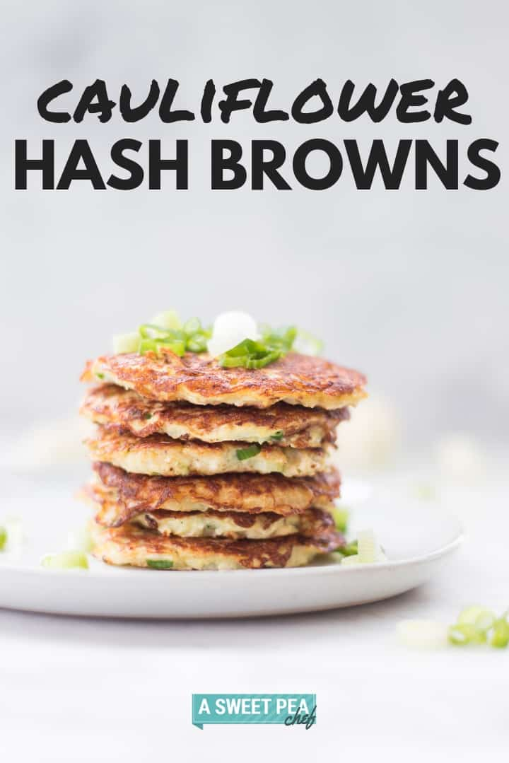 How To Make Cauliflower Hash Browns For Breakfast | Tips for how to make hash browns healthy, low-carb, and low-calories + cauliflower hash browns recipe | A Sweet Pea Chef