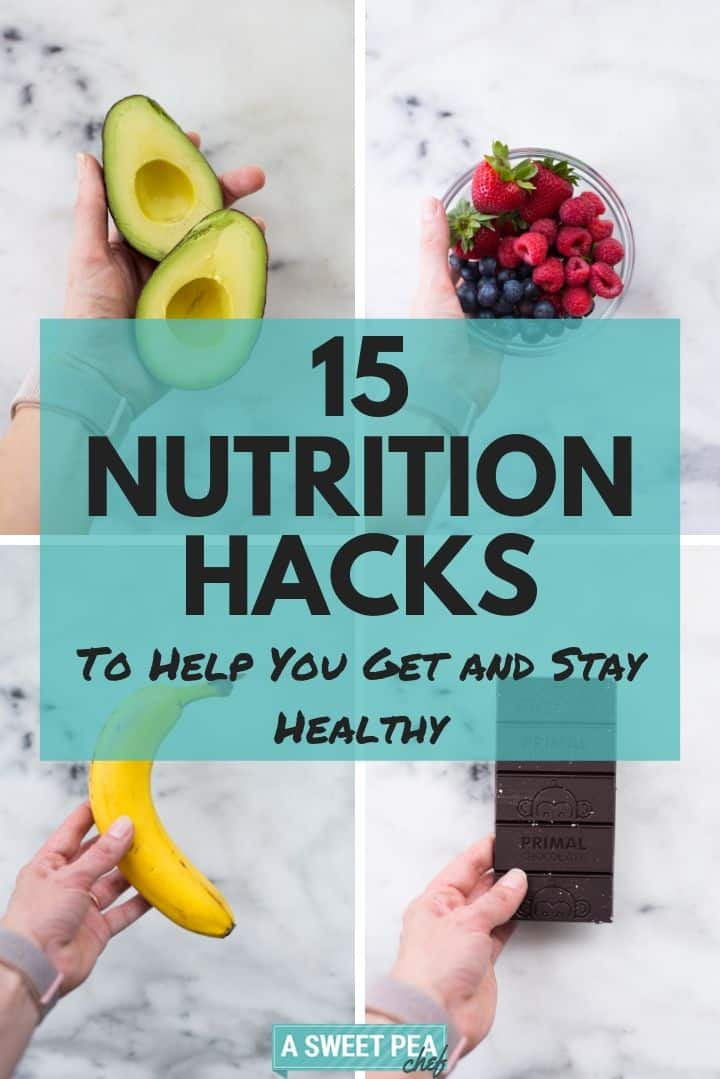 15 Nutrition Hacks To Help You Get And Stay Healthy | Learn how to lose weight and get healthy with simple and easy to follow nutrition hacks | A Sweet Pea Chef