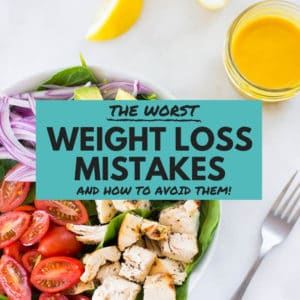 12 Worst Weight Loss Mistakes (And How to Avoid Them!)